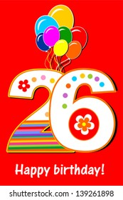 Happy birthday card. Celebration red background with number twenty six, balloon and place for your text. Vector illustration