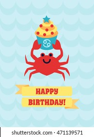 Happy birthday card with Cute cartoon flat cancer (crab) with cupcake, zodiac sign and congratulation message on blue wave textured background.