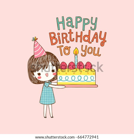 Happy Birthday Card Cute Girl Holding A Large Cake With Text To You