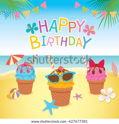 Happy Birthday Card Design With Ice Cream Decorated To Summer Season On Beach Background