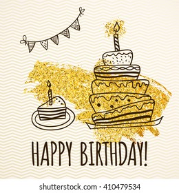 Happy Birthday Card with doodle hand drawn birthday cake and golden glitters. Vector illustration