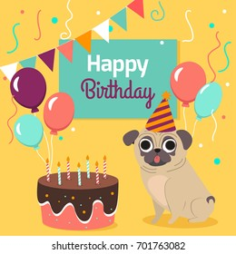 Happy birthday card with funny pug dog, cake, colorful balloons on bright yellow background. Vector illustration