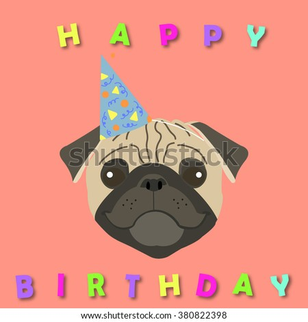 Happy Birthday Card With Head Of Pug Dog Vector Illustration