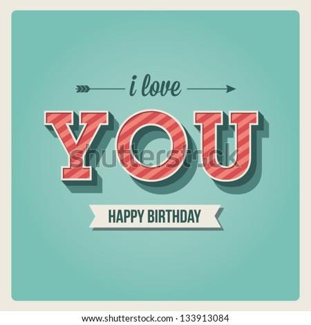Happy Birthday Card I Love You Font Type Vintage Retro