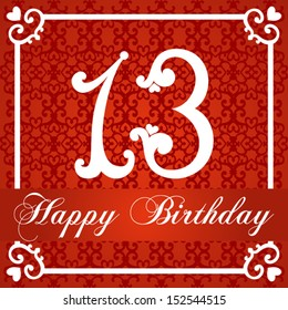 Happy birthday card with number thirteen. vector illustration