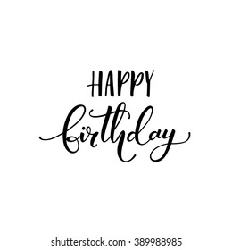 Happy birthday card. Positive quote. Hand drawn lettering background. Ink illustration. Modern brush calligraphy. Isolated on white background.