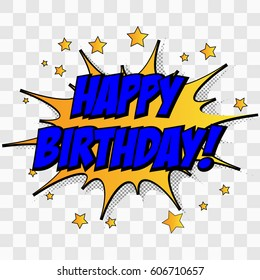 Happy birthday. comic text speech bubble. icon a Sound effect phrase with color on a transparent background.