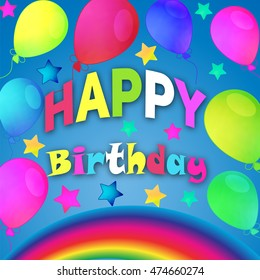 Happy Birthday congratulation card . The background is decorated with a rainbow, balloons, star.