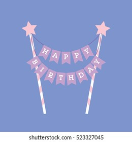 Happy birthday decoration. Cake topper. Lettering