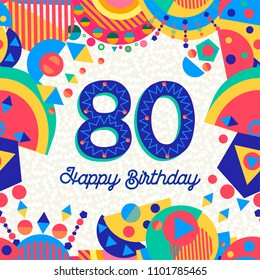 Happy Birthday eighty 80 years fun design with number, text label and colorful decoration. Ideal for party invitation or greeting card. EPS10 vector.
