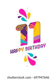 Happy Birthday eleven 11 year, fun paper cut number and text label design with colorful abstract hand drawn art. Ideal for special event poster, greeting card or party invite. EPS10 vector.