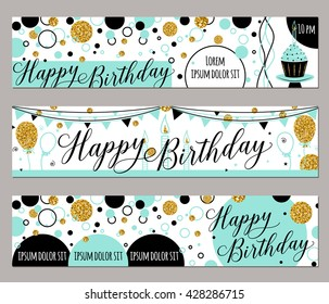 Happy birthday felicitation horizontal banner set with gold sparkle round, balloon. Vector typography hand draw lettering illustration for celebrating date birth
