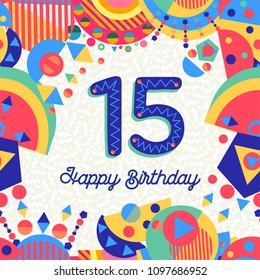 Happy Birthday fifteen 15 year fun design with number, text label and colorful decoration. Ideal for party invitation or greeting card. EPS10 vector.