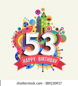 53 birthday images stock photos vectors shutterstock happy birthday fifty three 53 year fun celebration anniversary greeting card with number text m4hsunfo