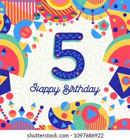 Happy Birthday five 5 year fun design with number, text label and colorful decoration. Ideal for party invitation or greeting card. EPS10 vector.