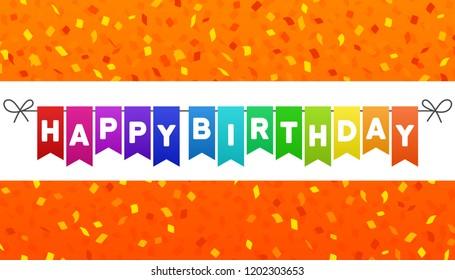 Happy Birthday flags banner. Orange confetti background. Eps10 Vector.
