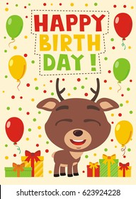 Happy birthday! Funny deer with gifts and balloons. Greeting card.