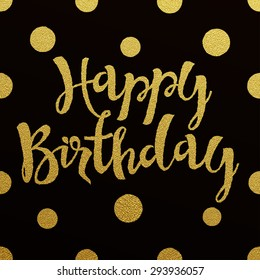 Happy Birthday - gold glittering lettering design on black backgrounds with seamless polka dots pattern