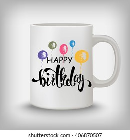 mug print design images stock photos vectors shutterstock https www shutterstock com image vector happy birthday graphic design lettering 406870507