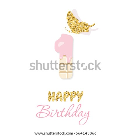 Happy Birthday Greeting Card With Chocolate Number 1 And Glitter Butterfly One Year Baby Girl