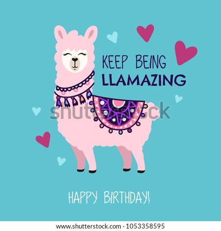 Happy Birthday Greeting Card With Cute Llama And Doodles Keep Being Llamazing Quote Hand