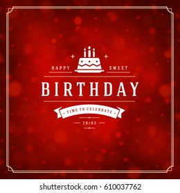 Happy Birthday Greeting Card Design Vector Template. Vintage typographic Birthday badge or label with wish message and decoration elements on bokeh lights background. Eps 10.
