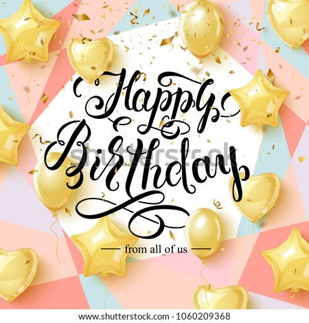 Happy Birthday Greeting Card Design With Golden Balloons And Pieces Of Confetti Elegant Modern Brush