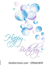 Happy birthday greeting card. Hand painted watercolor bubbles and Happy Birthday text. Vector illustration