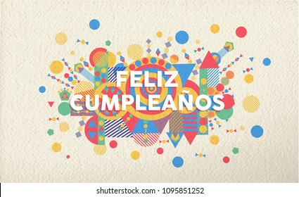 Happy birthday greeting card illustration in spanish language. Special event typography art ideal for invitation or anniversary. EPS10 vector.