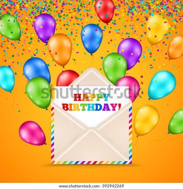 Happy Birthday Greeting Card Inside Realistic Mail Envelope. Multicolored Glossy Flying Balloons. Vector illustration. Party Background with Colorful Confetti.