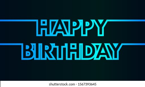 Happy Birthday - greeting card, invitation, flyer, poster - cold light continuous outline letters - vector illustration