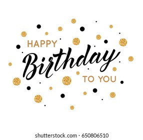 Happy Birthday greeting card with lettering, calligraphy design. Vector illustration eps 10 format