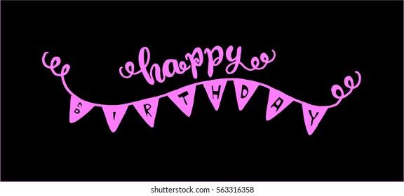 Happy Birthday. Greeting Card. Modern Calligraphy