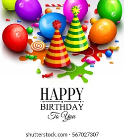 Happy birthday greeting card. Party multicolored balloons, hat, paint splashes, candy, lollipop and stylish lettering.