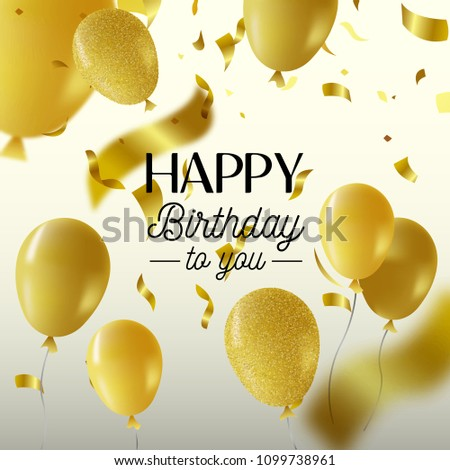 Happy Birthday Greeting Card Or Party Invitation Luxury Design With Gold Balloons Text Quote