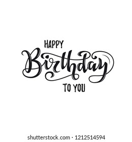 Happy birthday hand drawn black and white lettering design isolated on white background.