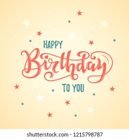 Happy birthday hand drawn lettering for birthday party greeting cards and posters design