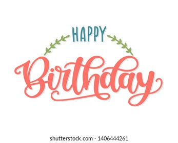 Happy Birthday hand drawn lettering typography. Festive vector illustration with celebration quote. Congratulations and wishes for birthday greeting card, poster. Anniversary birthday template