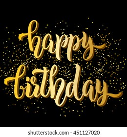 Happy birthday hand lettering, with gold glitter effect and light sparkles, isolated on black background. Vector illustration. Can be used for card design.