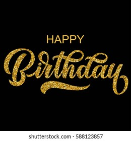Happy birthday hand lettering with golden glitter effect, isolated on black background. Vector illustration.