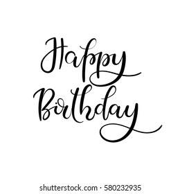 Happy Birthday Hand Lettering Greeting Card. Modern Calligraphy. Vector Illustration.