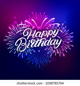 Happy Birthday hand written lettering text with colorful fireworks and celebration background. Modern brush calligraphy for greeting card, poster. Vector illustration.