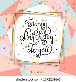 Happy Birthday handwritten lettering congratulations falling golden pieces of confetti and serpentine. Vector illustration