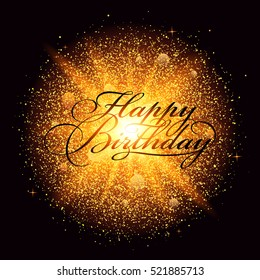 Happy Birthday Inscription With Gold Sparks Explosion Greeting Card Calligraphy Vector Illustration