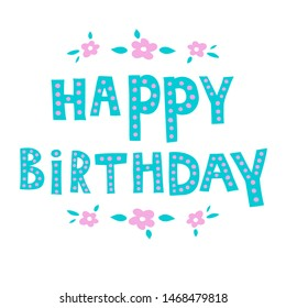 Happy Birthday. The inscription on the t-shirts, card, poster, notebook. Lettering on a white background. Vector.