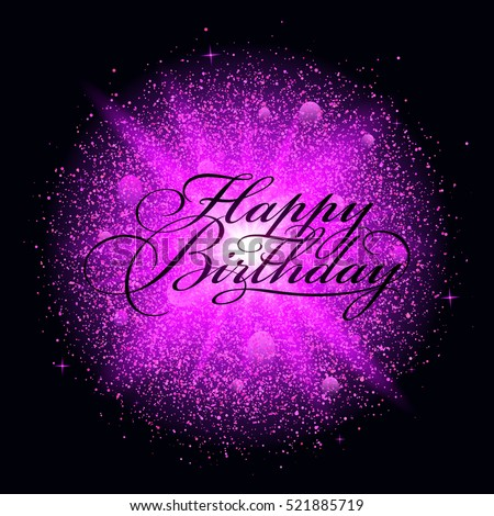 Happy Birthday Inscription With Pink Sparks Explosion Greeting Card Calligraphy Vector Illustration
