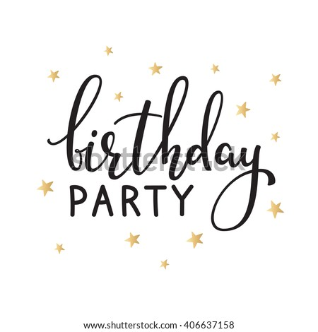 Happy Birthday Invitation Sign Quote Typography Calligraphy Design For Postcard Poster Graphic Simple