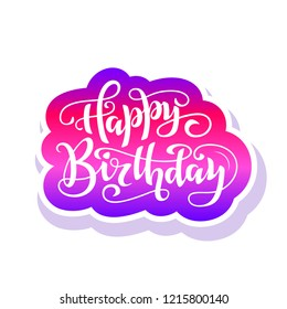 Happy birthday lettering design isolated on white background. Colorful sticker on bright background.