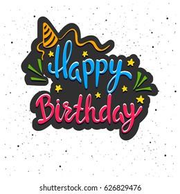 Happy Birthday. Lettering. Hand drawn vector illustration, design, greeting card, logo.