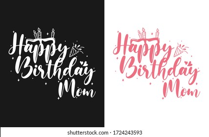 Happy birthday Mom, t-shirt and apparel design with adorable effect and textured lettering quotes. Vector print, typography, poster, emblem. Mothers Day Quote.